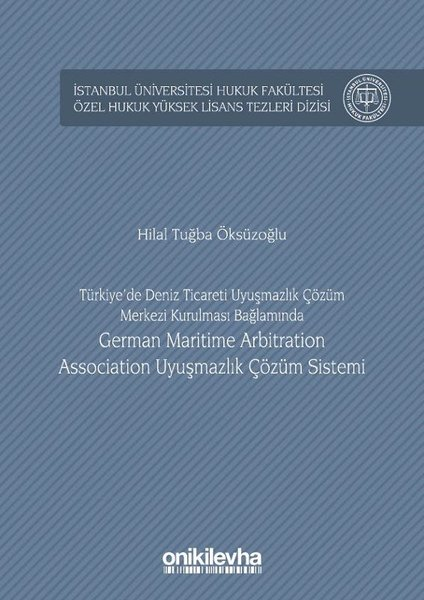Türkiyede Deniz Ticareti Uyuşmazlık Çözüm Merkezi Kurulması Bağlamında German Maritime Arbitration.pdf