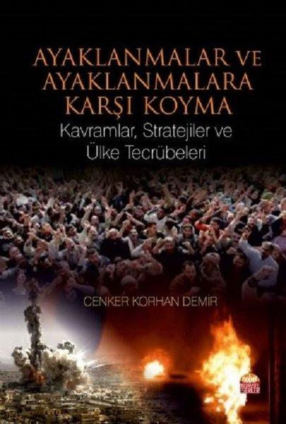 Ayaklanmalar ve Ayaklanmalara Karşı Koyma: Kavramlar Stratejiler ve Ülke Tecrübeleri.pdf
