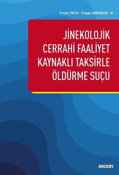 Jinekolojik Cerrahi Faaliyet Kaynaklı Taksirle Öldürme Suçu.pdf