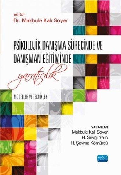 Psikolojik Danışma Sürecinde ve Danışman Eğitiminde Yaratıcılık: Modeller ve Teknikler.pdf