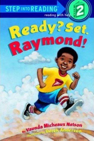Ready? Set. Raymond!: Step Into Reading 2: L2 (Step into Reading: A Step 1 Book).pdf