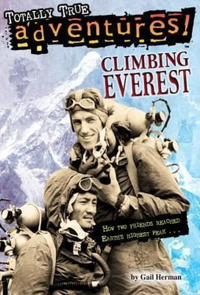 Climbing Everest (Totally True Adventures): How Two Friends Reached Earths Highest Peak.pdf