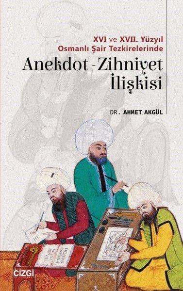 16.ve17. Yüzyıl Osmanlı şair Tezkirelerinde Anekdot Zihniyet İlişkisi.pdf
