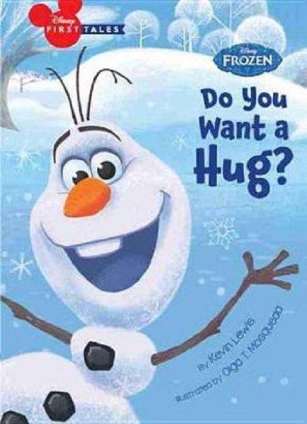 Disney First Tales Disney Frozen Do You Want a Hug? (Frozen: Disney First Tales).pdf