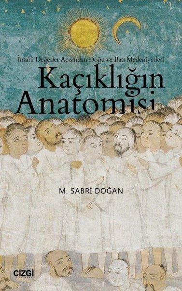 Kaçıklığın Anatomisi-İnsani Değerler Açısından Doğu ve Batı Medeniyetleri.pdf