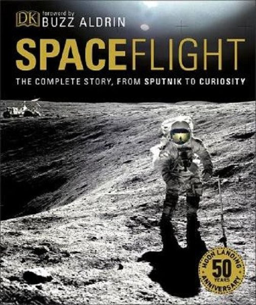 Spaceflight: The Complete Story from Sputnik to Curiosity.pdf