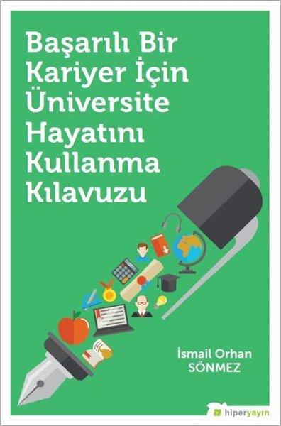 Başarılı Bir Kariyer İçin Üniversite Hayatını Kullanma Kılavuzu.pdf