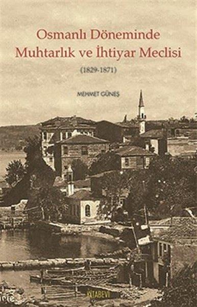 Osmanlı Döneminde Muhtarlık ve İhtiyarlık Meclisi 1829-1871.pdf