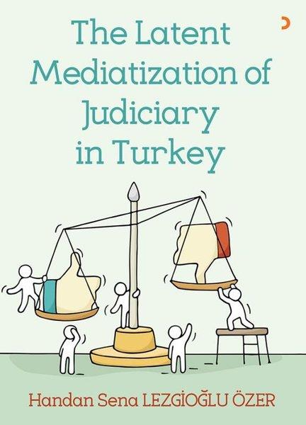 The Latent Mediatization of Judiciary in Turkey.pdf