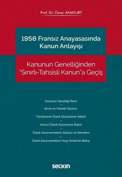 1958 Fransız Anayasasında Kanun Anlayışı-Kanunun Genelliğinden SınırlıTahsisli Kanuna Geçiş.pdf
