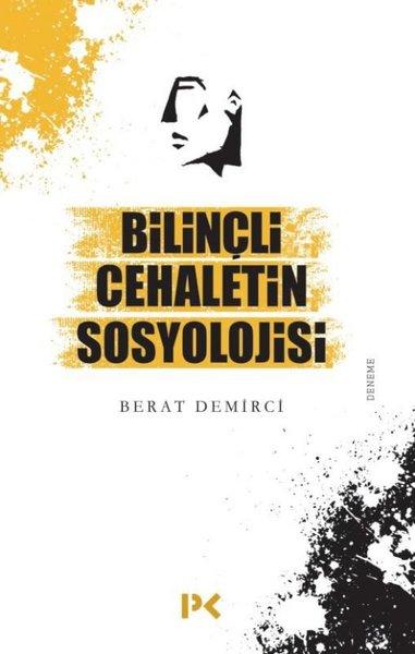 Bilinçli Cehaletin Sosyolojisi.pdf