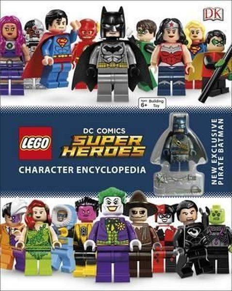 Lego DC Super Heroes Character Encyclopedia: Includes Exclusive Pirate Batman Minifigure (DK Lego).pdf