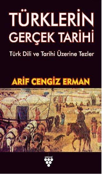Türklerin Gerçek Tarihi-Türk Dili ve Tarihi Üzerine Tezler.pdf