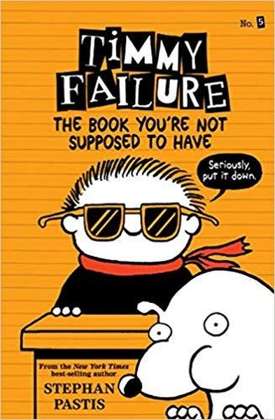 Timmy Failure: The Book Youre Not Supposed to Have.pdf