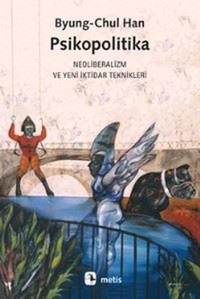 Psikopolitika: Neoliberalizm ve Yeni İktidar Teknikleri.pdf