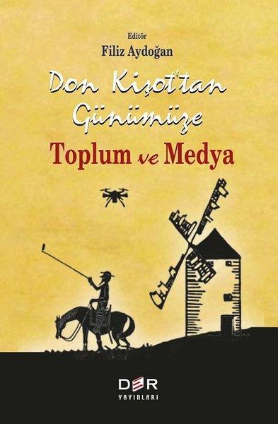 Don Kişottan Günümüze Toplum ve Medya.pdf
