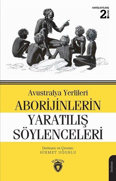 Avustralya Yerlileri Aborijinlerin Yaratılış Söylenceleri.pdf