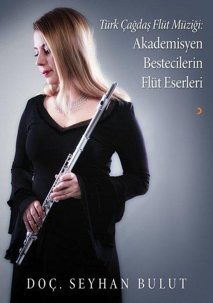 Türk Çağdaş Flüt Müziği: Akademisyen Bestecilerin Flüt Eserleri.pdf