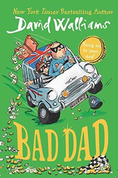 Bad Dad: Laugh-out-loud funny new children's book by bestselling author David Walliams.pdf