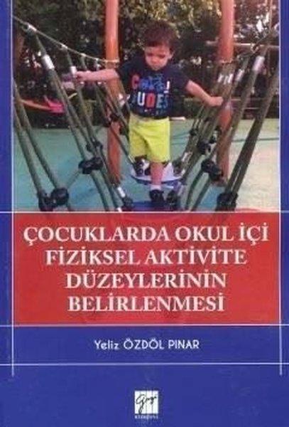 Çocuklarda Okul İçi Fiziksel Aktivite Düzeylerinin Belirlenmesi.pdf