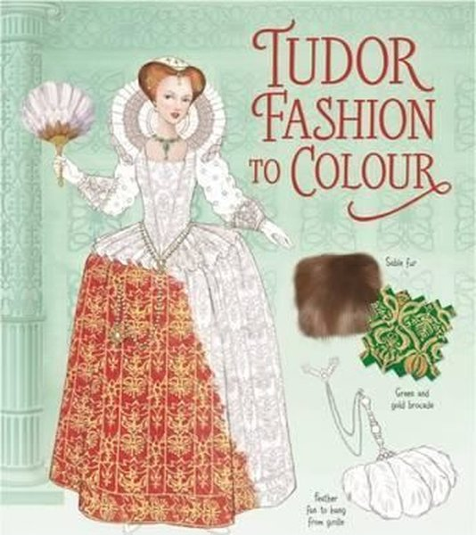 Tudor Fashion to Colour (Colouring Books) (Patterns to Colour).pdf