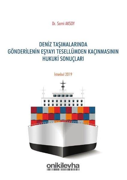 Deniz Taşımalarında Gönderilen Eşyayı Tesellümden Kaçınmasının Hukuki Sonuçları.pdf