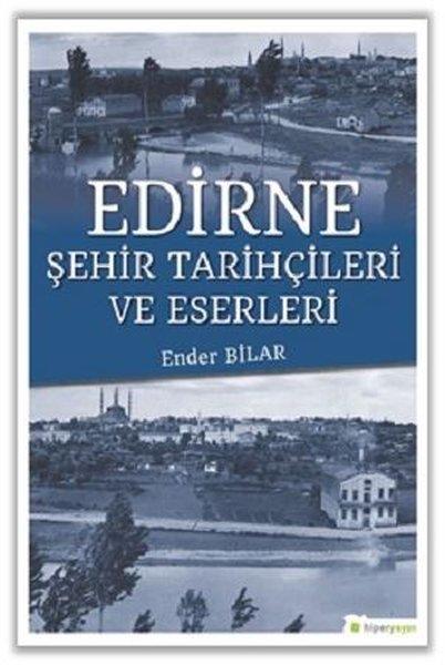 Edirne Şehir Tarihçileri ve Eserleri.pdf