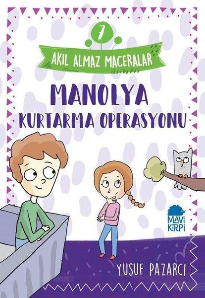 Manolya Kurtarma Operasyonu: Akıl Almaz Maceralar-7.pdf