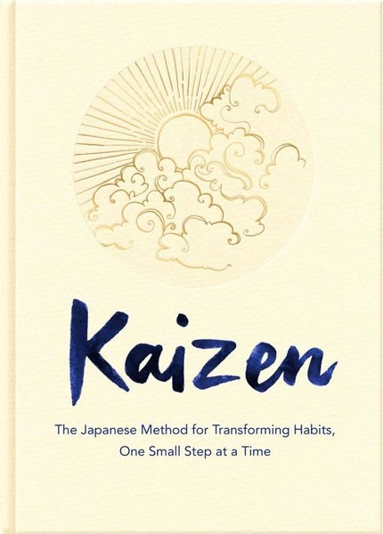 Kaizen: The Japanese Method for Transforming Habits One Small Step at a Time.pdf