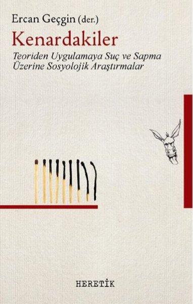 Kenardakiler-Teoriden Uygulamaya Suç ve Sapma Üzerine Sosyolojik Araştırmalar.pdf