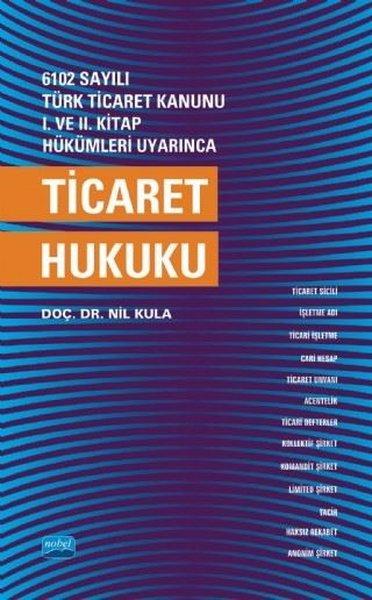 6102 Sayılı Türk Ticaret Kanunu 1.ve 2.Kitap Hükümleri Uyarınca Ticaret Hukuku.pdf