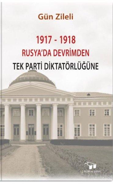 1917-1918 Rusyada Devrimden Tek Parti Diktatörlüğüne.pdf