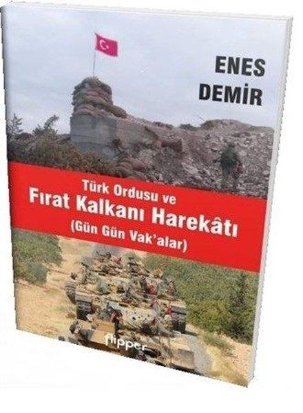 Türk Ordusu ve Fırat Kalkanı Harekatı-Gün Gün Vakalar.pdf