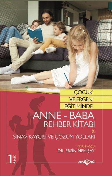 Çocuk ve Ergen Eğitiminde Anne-Baba Rehber Kitabı: Sınav Kaygısı ve Çözüm Yolları.pdf
