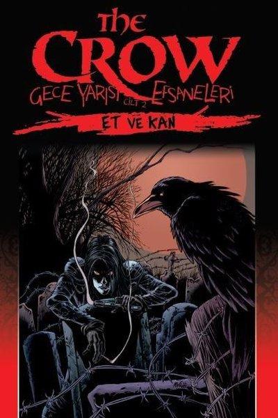 The Crow: Gece Yarısı Efsaneleri Cilt 2-Et ve Kan.pdf