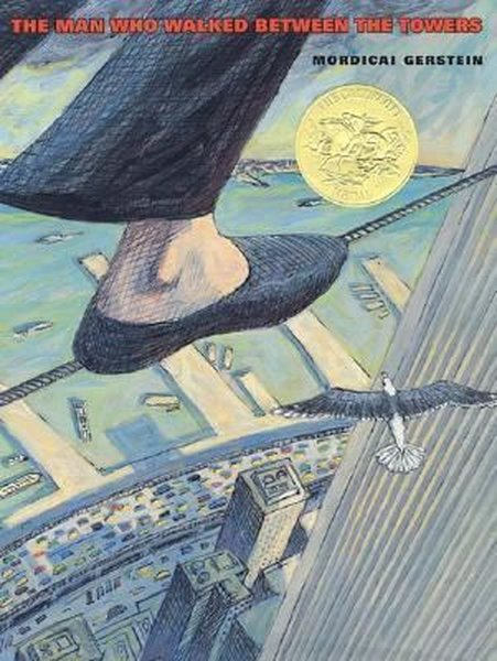 The Man Who Walked Between the Towers (CALDECOTT MEDAL BOOK).pdf