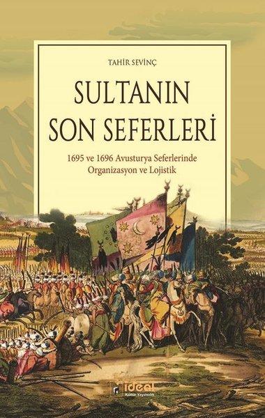 Sultanın Son Seferleri-1695 ve 1696 Avustırya Seferlerinde Organizasyon ve Lojistik.pdf