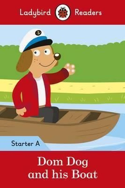 Dom Dog and his Boat - Ladybird Readers Starter Level A.pdf