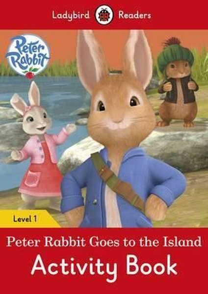 Peter Rabbit: Goes to the Island Activity Book  Ladybird Readers Level 1.pdf