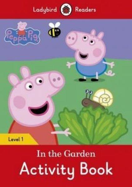 Peppa Pig: In the Garden Activity Book  Ladybird Readers Level 1.pdf