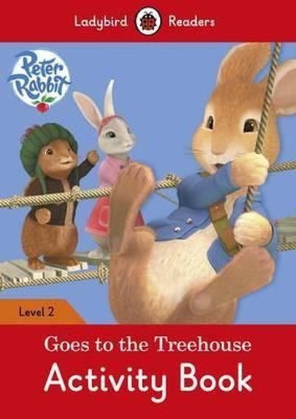 Peter Rabbit: Goes to the Treehouse Activity book  Ladybird Readers Level 2.pdf