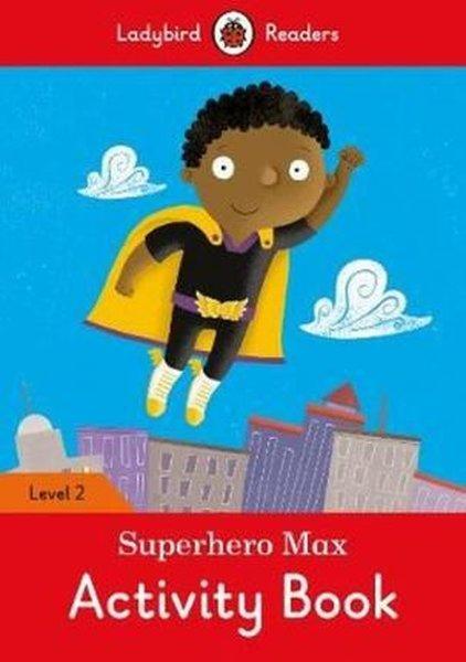 Superhero Max Activity Book - Ladybird Readers Level 2.pdf