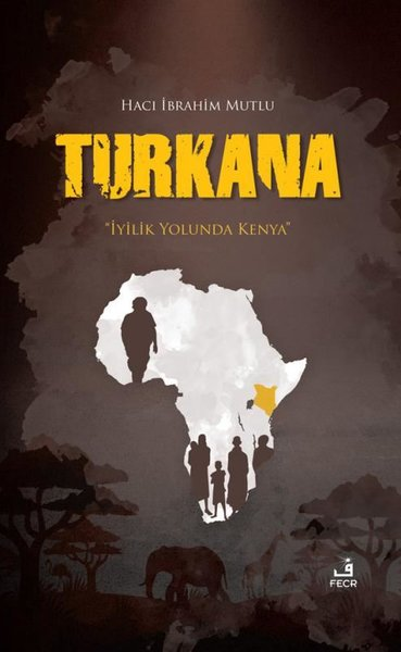 Turkana-İyilik Yolunda Kenya.pdf
