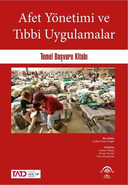 Afet Yönetimi ve Tıbbi Uygulamalar Temel Başvuru Kitabı.pdf