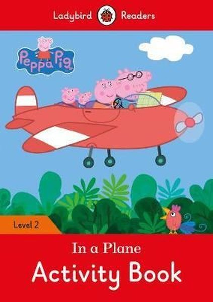 Peppa Pig: In a Plane Activity Book  Ladybird Readers Level 2.pdf