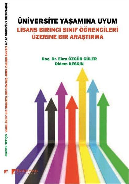 Üniversite Yaşamına Uyum: Lisans Birinci Sınıf Öğrencileri Üzerine Bir Araştırma.pdf
