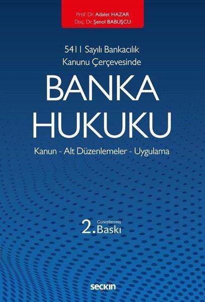 Banka Hukuku: Kanun-Alt Düzenlemeler-Uygulama.pdf