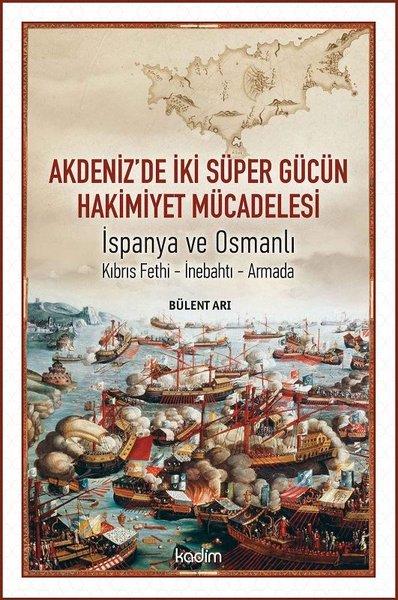 Akdenizde İki Süper Gücün Hakimiyet Mücadelesi: İspanya ve Osmanlı.pdf