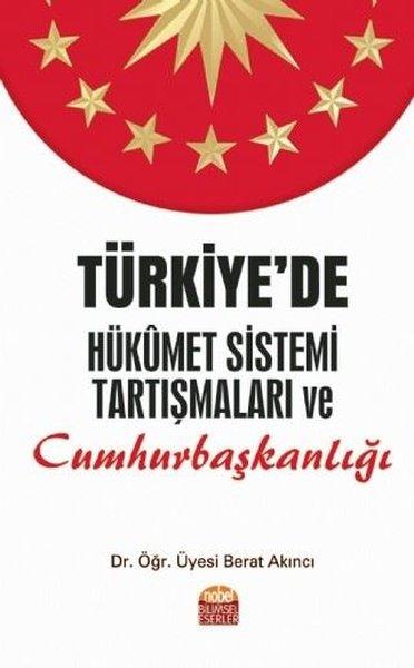 Türkiyede Hükümet Sistemi Tartışmaları ve Cumhurbaşkanlığı.pdf