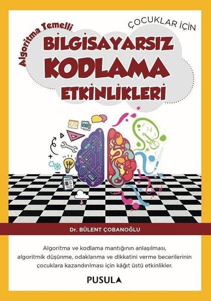 Çocuklar için AlgoritmaTemelli Bilgisayarsız Kodlama Etkinlikleri.pdf